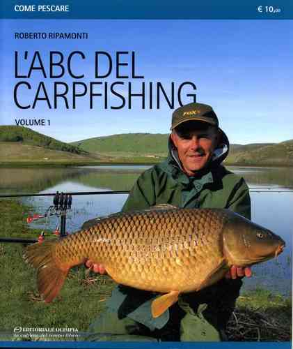 EDITORIALE OLIMPIA - L'ABC DEL CARPFISHING - VOL.1